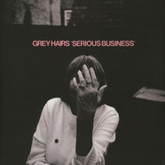 Grey Hairs - Serious Business