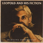 Leopold & His Fiction - Darling Destroyer