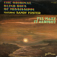 Original Blind Boys Of Mississippi, The featuring Sandy Foster - I´ll Make It Alright