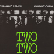 Christina Kubisch And Fabrizio Plessi - Two And Two
