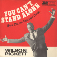 Wilson Pickett - You Can't Stand Alone / Soul Dance Number Three