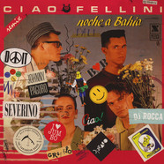 Ciao Fellini - Noche A Bahia Remix Ten Years Of Pizzico