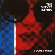 Velvet Hands, The - I Don't Mind