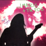 J Mascis + The Fog - More Light