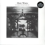 Mike Watts - How Different It Was When You Were There