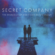 Secret Company - The World Lit Up And Filled With Colour