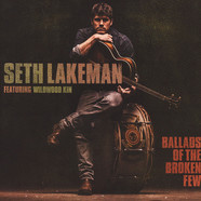 Seth Lakemann - Ballads Of A Broken Few