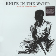 Knife In The Water - Plays One Sound And Others