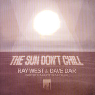 Ray West & Dave Dar - The Sun Don't Chill