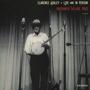 Clarence Ashley - Live And In Person
