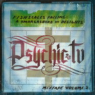 Psychic TV - Fishscales Falling - A Smorgasbord Of Delights - Mixtape Volume 1