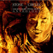 Legendary Pink Dots, The - Stone Circles - A Legendary Pink Dots Anthology