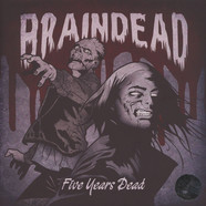 Braindead - Five Years Dead