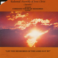 Combined Voices of Redeemed - Live - Let The Redeemed Of The Lord Say So