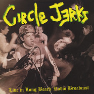 Circle Jerks - Live in Long Beach – Radio Broadcast