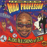 Mad Professor - Audio Illusions Of Dub