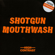High Contrast - Shotgun Mouthwash