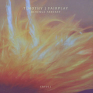 Timothy J Fairplay - Revenge Fantasy Remixes