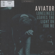 Aviator - Loneliness Leaves The Light On For Me