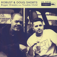 Robust & Doug Shorts - Bigger Dreams
