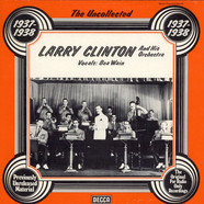 Larry Clinton And His Orchestra - The Uncollected 1937-1938