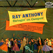 Ray Anthony - Swingin' On Campus!