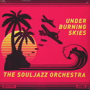 Souljazz Orchestra, The - Under Burning Skies