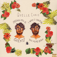 Quelle Chris - Being You Is Great, I Wish You Could Be You More Colored Vinyl Edition