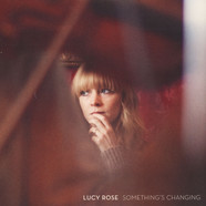 Lucy Rose - Something's Changibg
