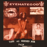 Eyehategod - Take As Needed For Pain