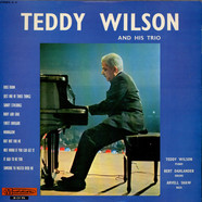 Teddy Wilson Trio - Teddy Wilson And His Trio