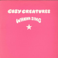 Cozy Creatures - Wanna Sing