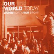 Wordsworth & Sam Brown - Our World Today
