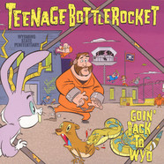 Teenage Bottlerocket - Goin Back Toy Wyo