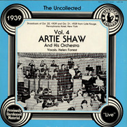 Artie Shaw And His Orchestra Vocals Helen Forrest - The Uncollected Artie Shaw And His Orchestra Vol. 4 (1939)