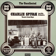 Charlie Spivak And His Orchestra - The Uncollected Charlie Spivak And His Orchestra (1943-1946)
