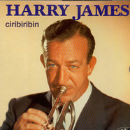 Harry James - Ciribiribin