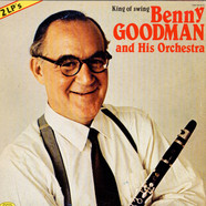 Benny Goodman And His Orchestra - King Of Swing