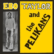 Ebo Taylor And The Pelikans - Ebo Taylor And The Pelikans