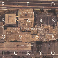 Red Stars Over Tokyo - Infinity From The Mouth Of Light