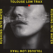 Tolouse Low Trax - Rushing Into Waters  (Last Copies With A Seamsplit Cover)