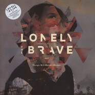 Lonely The Brave - Things Will Matter Redux