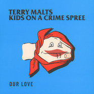Terry Malts / Kids On A Crime Spree - Our Love