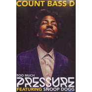 Count Bass D - Too Much Pressure Feat. Snoop Dogg