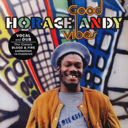Horace Andy - Good Vibes Remastered Edition