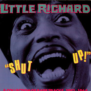 Little Richard - Shut Up! - A Collection Of Rare Tracks, 1951-1964