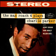Max Roach Quartet - The Max Roach 4 Plays Charlie Parker