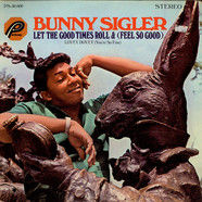 Bunny Sigler - Let The Good Times Roll & (Feel So Good)