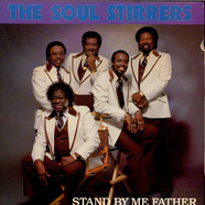 Soul Stirrers, The - Stand By Me Father