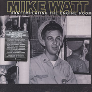 Mike Watt - Contemplating The Engine Room